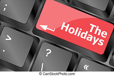 the holidays button on modern internet computer keyboard key