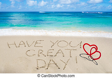 Sign quot;Have you great dayquot; with hearts on the beach -...