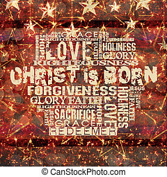 Christ is born - Religious Words on Grunge Christmas...