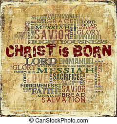 Christ is born  - Religious Words on Grunge Background