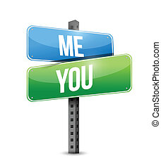 me, you road sign illustration design over a white...