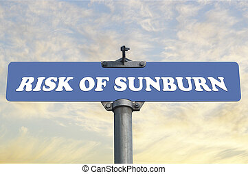 Risk of sunburn road sign