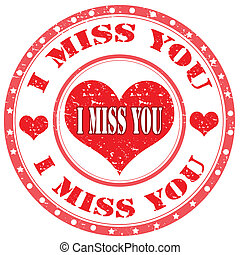 I Miss You-stamp - Grunge rubber stamp with text I Miss...