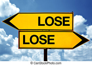 Lose lose situation, opposite signs - Lose-lose situation,...