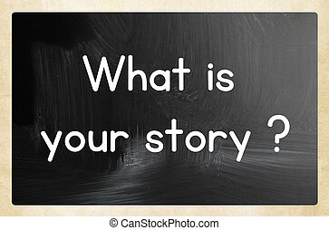 what is your story?