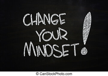 Change Your Mindset written with Chalk on Blackboard