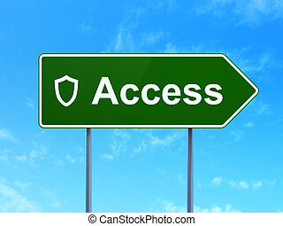 Privacy concept: Access and Contoured Shield on road sign background