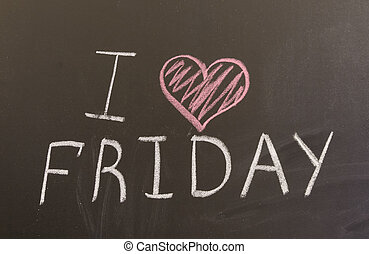 Sign quot;I love fridayquot; on the blackboard - Sign I love...