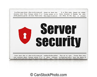Privacy concept: newspaper with Server Security and Shield With Keyhole