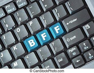 Bff key on keyboard ; Testing abbreviation for best friend...
