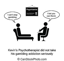 Psychotherapy Humour - Kevin and his gambling addiction...
