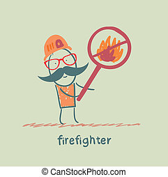 fireman holding the sign ban on fire