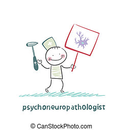 psychoneuropathologist  is drawn with a poster where the nerve cell
