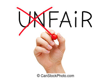 Fair Not Unfair - Hand changing the word Unfair into Fair...