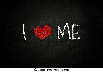 I Love Me, written with Chalk on Blackboard