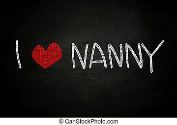 I Love Nanny, written with Chalk on Blackboard