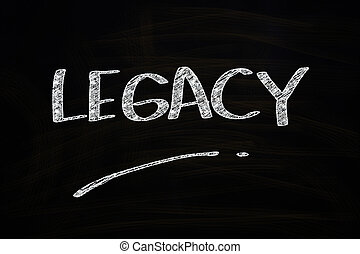 Legacy Word, written with Chalk on Blackboard