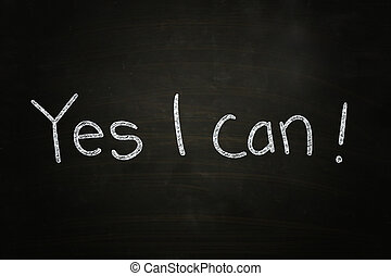 Yes I can - Yes I Can, Motivational Phrase written with...