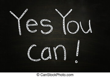 Yes You can - Yes You Can, Motivational Phrase written with...