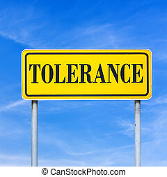 Tolerance - Word tolerance written on yellow street sign....
