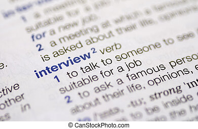 Interview definition - Close-up of the definition of the...