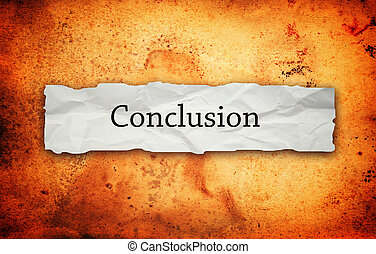 Conclusion title on old paper - Conclusion title on old...