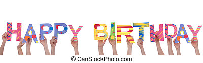 People Holding Happy Birthday - Many People Holding a...