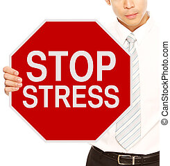 Stop Stress - A man holding a stop sign indicating Stop...