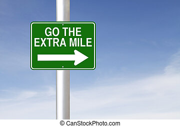 Go the Extra Mile - A road sign indicating Go the Extra Mile...
