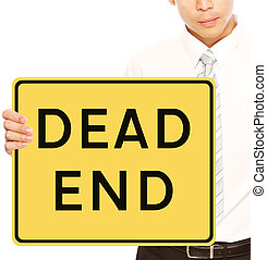 Dead End Job - A businessman holding a sign indicating Dead...