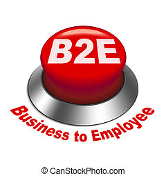3d illustration of b2e business to employee button isolated...
