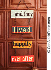 happiness door sign - ...and they lived happily ever after...