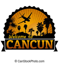 Cancun travel label or stamp - Welcome to Cancun travel...