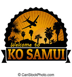 Ko Samui travel label or stamp - Welcome to Ko Samui travel...