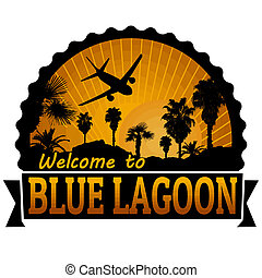 Blue Lagoon travel label or stamp - Welcome to Blue Lagoon...