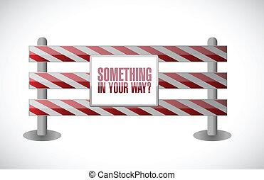 something in your way barrier illustration design over a...