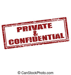 Private and Confidential - Grunge rubber stamp with text...