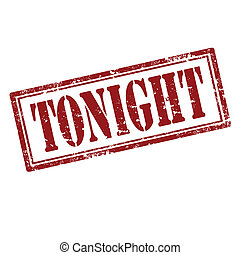 Tonight-stamp - Grunge rubber stamp with word Tonight,vector...