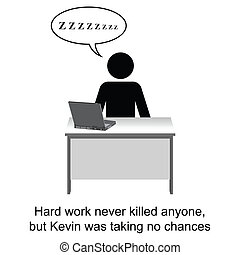 Hard Work - Kevin was taking no chances cartoon isolated on...