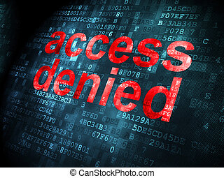 Privacy concept: Access Denied on digital background -...