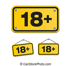 18 plus yellow signs - suitable for warning signs