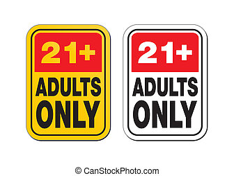 21 plus for adults only signs - suitable for warning signs