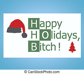 Happy holidays bitch background