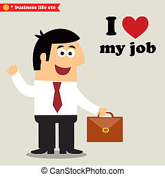 I love my job - Business life. I love my job vector...