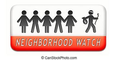 neighborhood watch - neighborhood guard or crime watch...