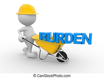 Burden - 3d people - man, person with a wheelbarrow and word...