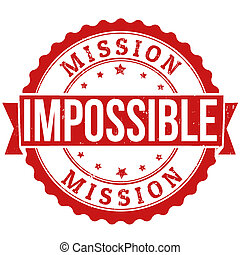 Mission impossible stamp - Mission impossible grunge rubber...