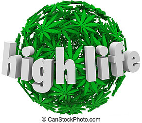 High Life Marijuana Sphere Ball Stoned Drug Use - High Life...