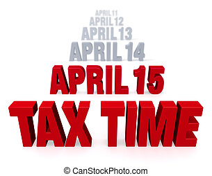 "Tax Time Is Coming - Sharp focus on bold, red ""TAX TIME"" in..."