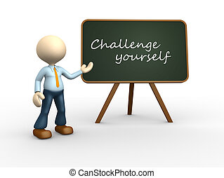 Challange yourself. - 3d people - man, person with a...